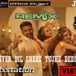DJ DENVER DIL CHEEZ TUJHE DEDI ReMiX