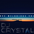LOVE MELODIOUS VOL-2 PROMO [DJ CRYSTAL]