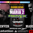 DJ DENVER Maria two Daddy Shaq x Rubba Bend ReMiX 2019
