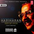 Hariharan Birthday Special Mashup v1 - DJ DSD