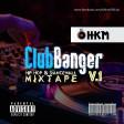 ClubBanger Mixtape V1 (2016) [ HIP HOP /  DANCEHALL ] - swaggerbeat.com