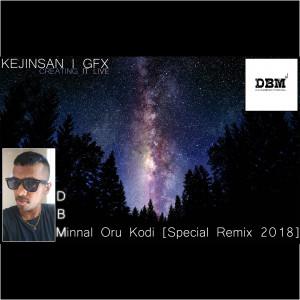 DBM - Minnal Oru Kodi [Special Remix 2018]