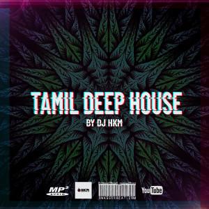 TAMIL DEEP HOUSE by Dj HKM