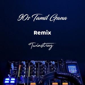 90s Tamil Gana Remix by Twinstraz