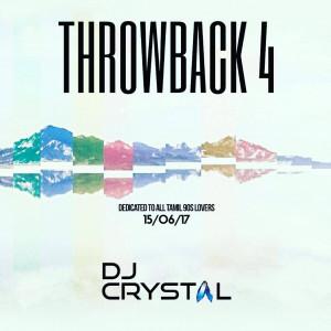 THROWBACK 4 [DJ CRYSTAL]