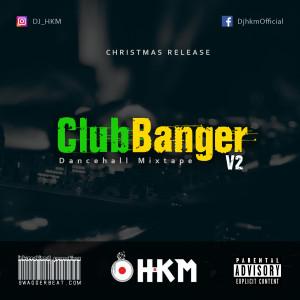 Club Banger V2 [Dancehall Mixtape] [WARD 21, SEAN PAUL, VYBZ KARTEL, ALKALINE, BEENI MAN & MORE]