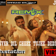 DJ DENVER DIL CHEEZ TUJHE DEDI ReMiX